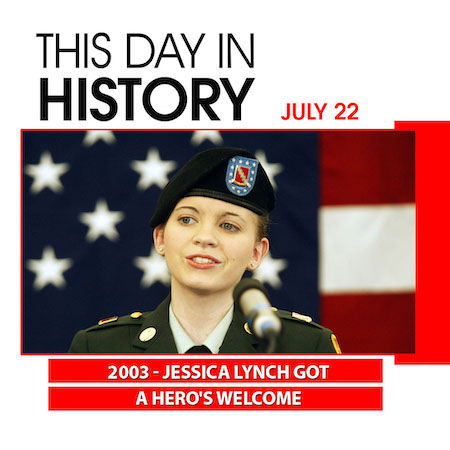 This Day in History July 22, 2003 Jessica Lynch Got A Hero's Welcome