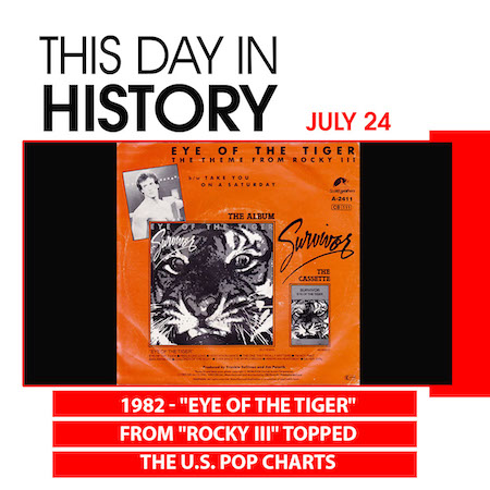 This Day in History July 24, 1982 'Eye Of The Tiger' from Rocky III Topped the US Pop Charts
