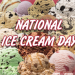 NATIONAL ICE CREAM DAY – Third Sunday in July