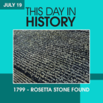 This Day in History July 19, 1799 Rosetta Stone Found