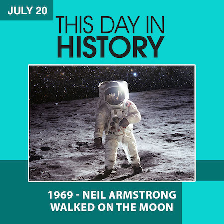 This Day in History July 20, 1969 Neil Armstrong Walked on the Moon