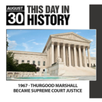 This Day in History August 30, 1967 Thurgood Marshall Became Supreme Court Justice