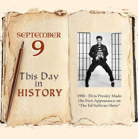 """This Day in History September 9, 1956 Elvis Presley made his first appearance on """"The Ed Sullivan Show"""""""