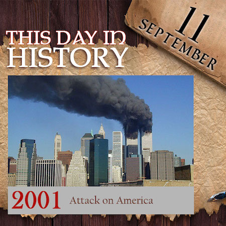 This Day in History September 11, 2001 Attack On America