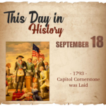 This Day in History September 18, 1793 Capitol Cornerstone was Laid