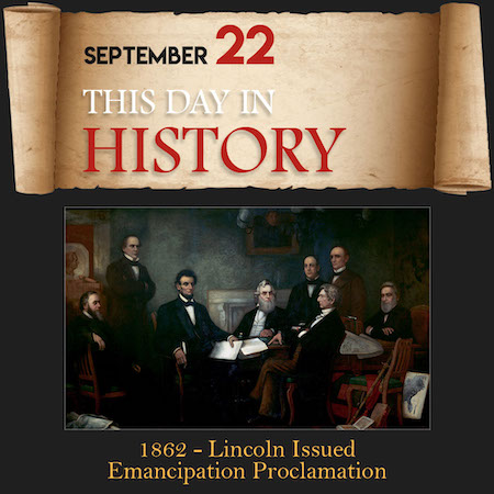 This Day in History September 22, 1862 Lincoln Issued Emancipation Proclamation