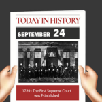 This Day in History September 24, 1789 The First Supreme Court Was Established