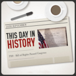 This Day in History September 25, 1789 Bill of Rights Passed Congress