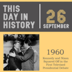This Day in History September 26, 1960 Kennedy and Nixon Squared off in the First Televised Presidential Debate