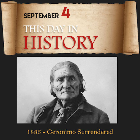 This Day in History September 4, 1886 Geronimo Surrendered