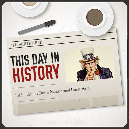 This Day in History September 7, 1813 United States Nicknamed Uncle Sam