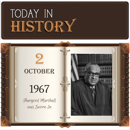 This Day in History October 2, 1967 Thurgood Marshall was Sworn in